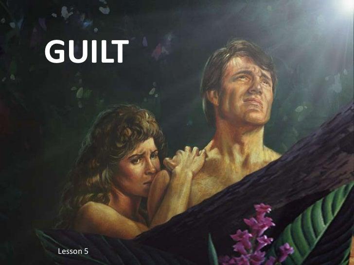 GUILT<br />Lesson 5 <br />