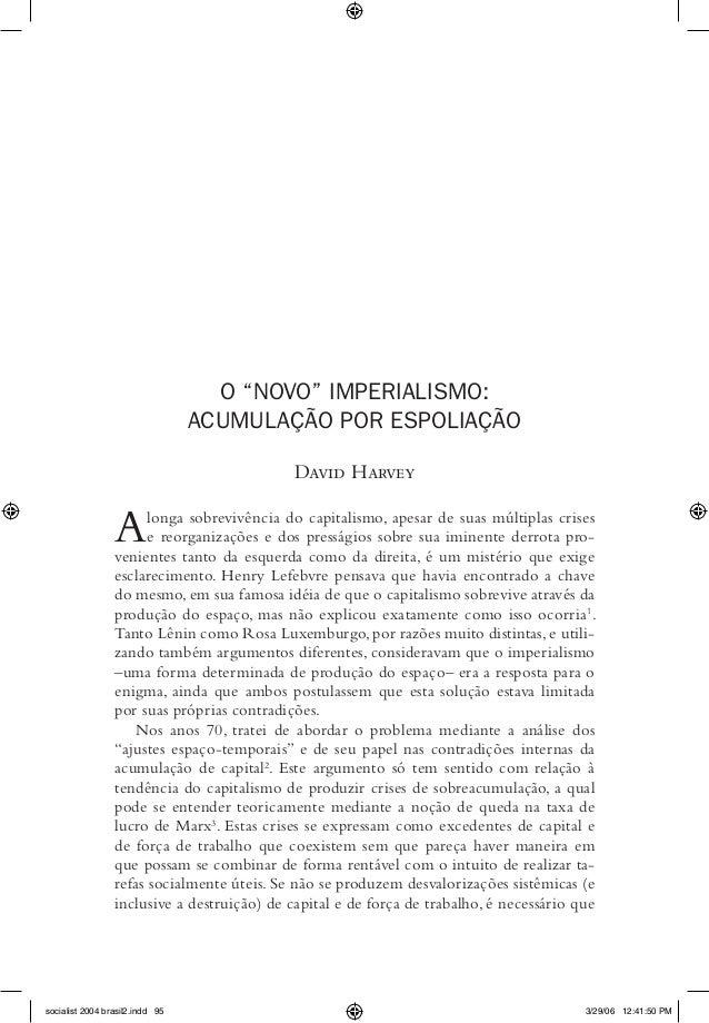 """O """"NOVO"""" IMPERIALISMO:  ACUMULAÇÃO POR ESPOLIAÇÃO  David Harvey  A longa sobrevivência do capitalismo, apesar de suas múlt..."""