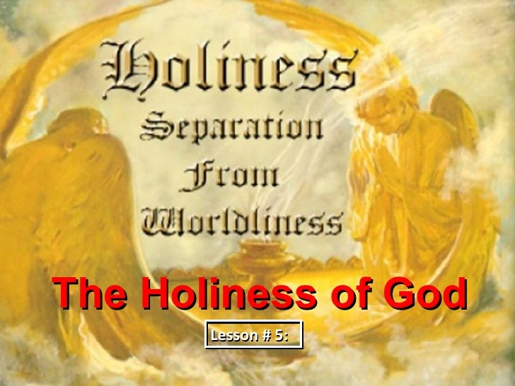 The Holiness of God       Lesson # 5:
