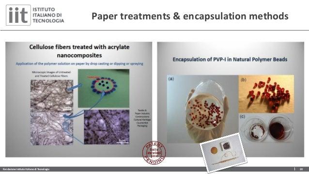 Fondazione Istituto Italiano di Tecnologia 20 Paper treatments & encapsulation methods
