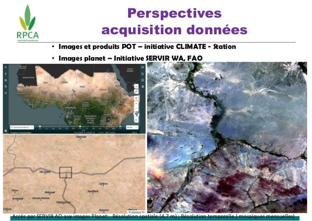 Perspectives acquisition données • Images et produits POT – initiative CLIMATE - Station • Images planet – Initiative SERV...