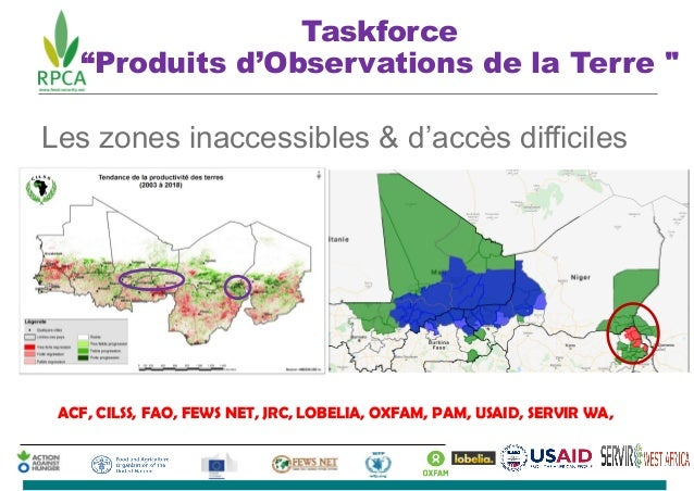 Les zones inaccessibles & d'accès difficiles ACF, CILSS, FAO, FEWS NET, JRC, LOBELIA, OXFAM, PAM, USAID, SERVIR WA, Taskfo...