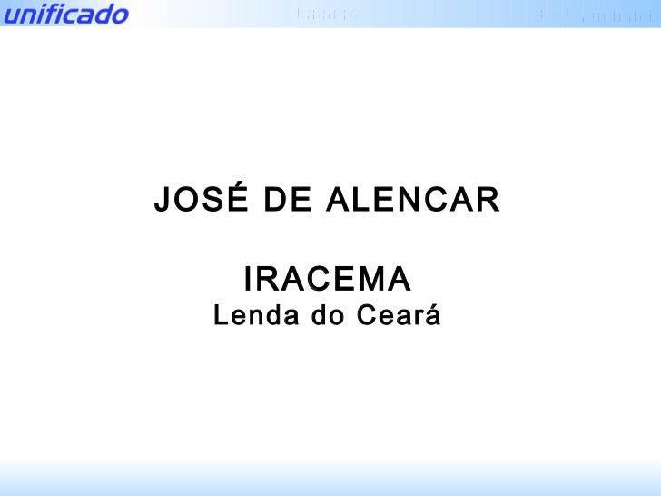 JOSÉ DE ALENCAR IRACEMA Lenda do Ceará