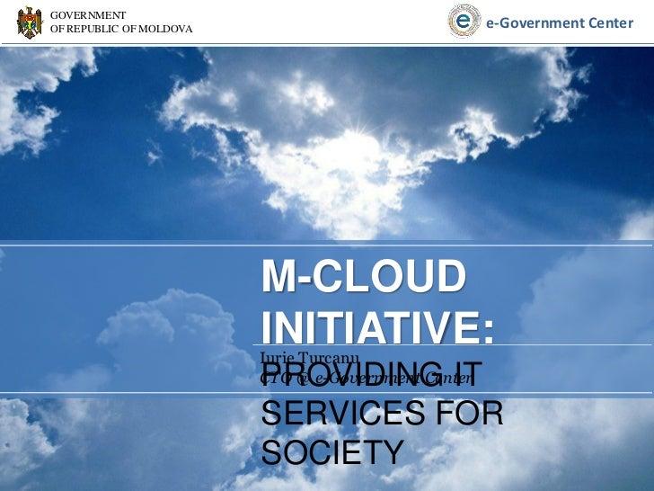 GOVERNMENTOF REPUBLIC OF MOLDOVA                               e-Government Center                         M-CLOUD        ...