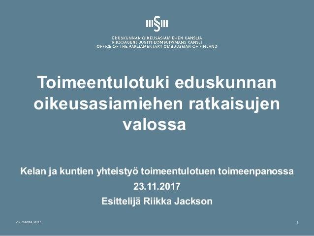 Toimeentulotuki eduskunnan oikeusasiamiehen ratkaisujen valossa Kelan ja kuntien yhteistyö toimeentulotuen toimeenpanossa ...