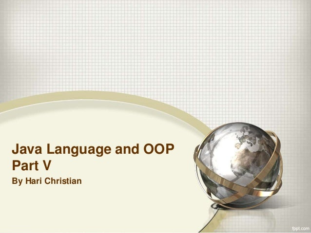Java Language and OOP Part V By Hari Christian