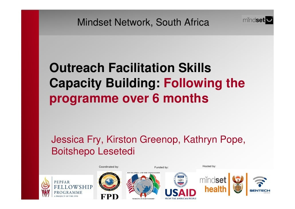 Mindset Network, South Africa    Outreach Facilitation Skills Capacity Building: Following the programme over 6 months   J...