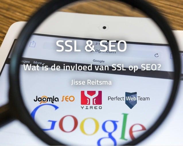 SSL&SEO WatisdeinvloedvanSSLopSEO? JisseReitsma