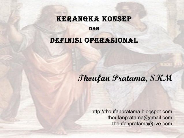 KERANGKA KONSEP        DANDEFINISI OPERASIONAL      Thoufan Pratama, SKM         http://thoufanpratama.blogspot.com       ...