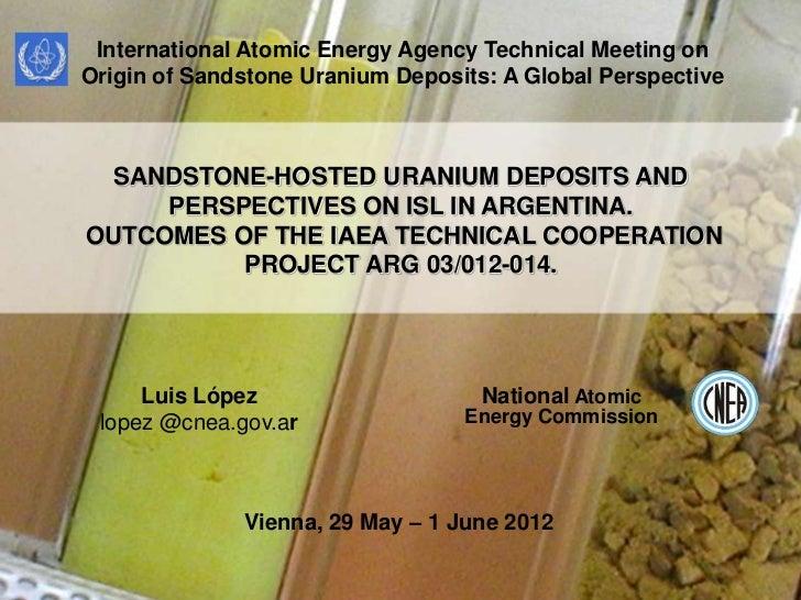 International Atomic Energy Agency Technical Meeting onOrigin of Sandstone Uranium Deposits: A Global Perspective SANDSTON...