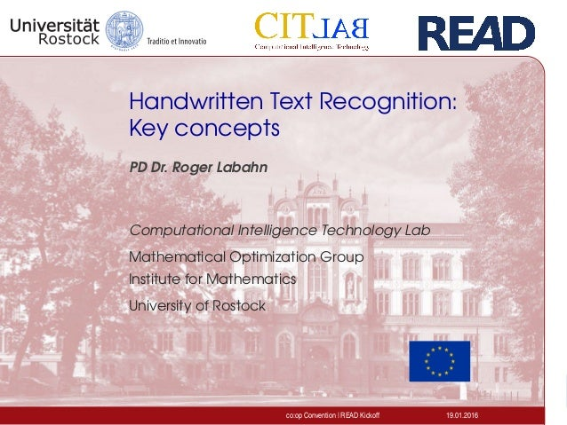 Handwritten Text Recognition: Key concepts PD Dr. Roger Labahn Computational Intelligence Technology Lab Mathematical Opti...