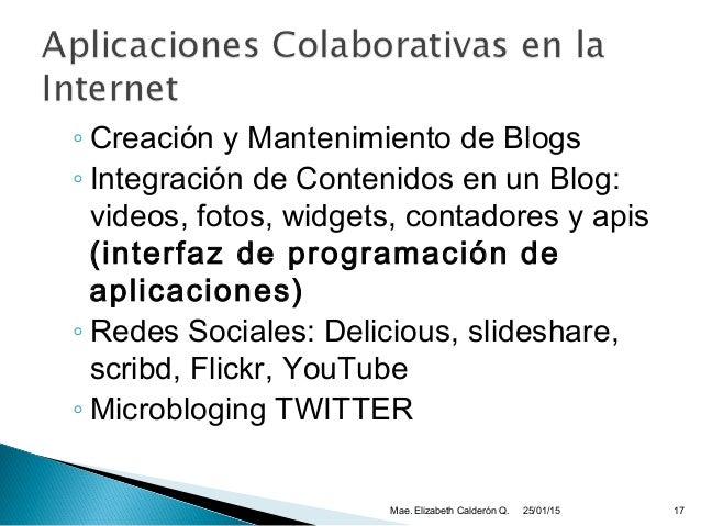 ◦ Creación y Mantenimiento de Blogs ◦ Integración de Contenidos en un Blog: videos, fotos, widgets, contadores y apis (int...
