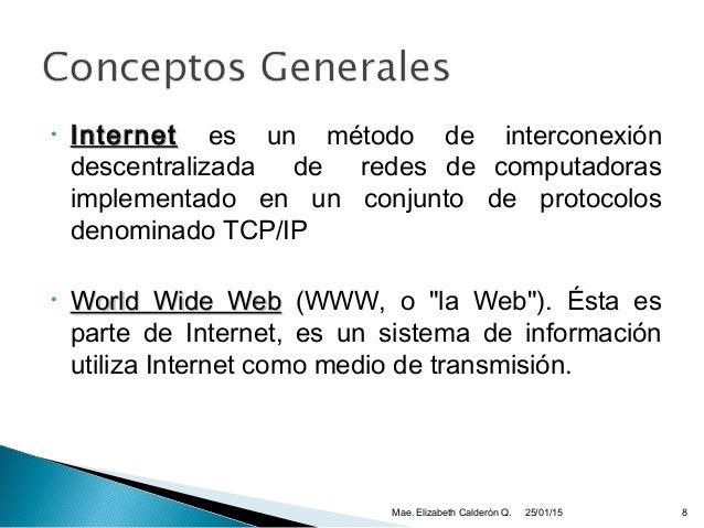 • InternetInternet es un método de interconexión descentralizada de redes de computadoras implementado en un conjunto de p...