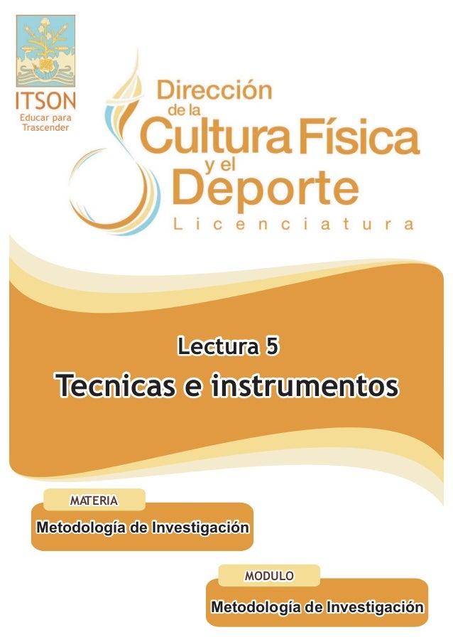 Lectura 5  Tecnicas e instrumentos    MATERIAMetodología de Investigación                           MODULO                ...
