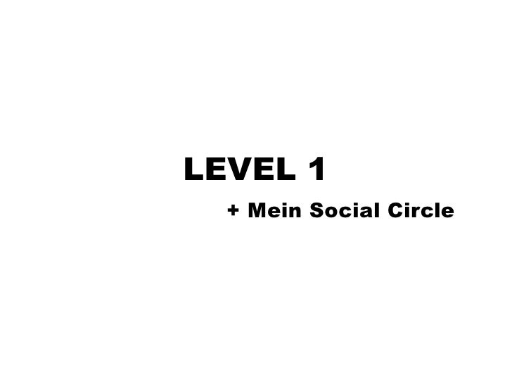 LEVEL 1   + Mein Social Circle