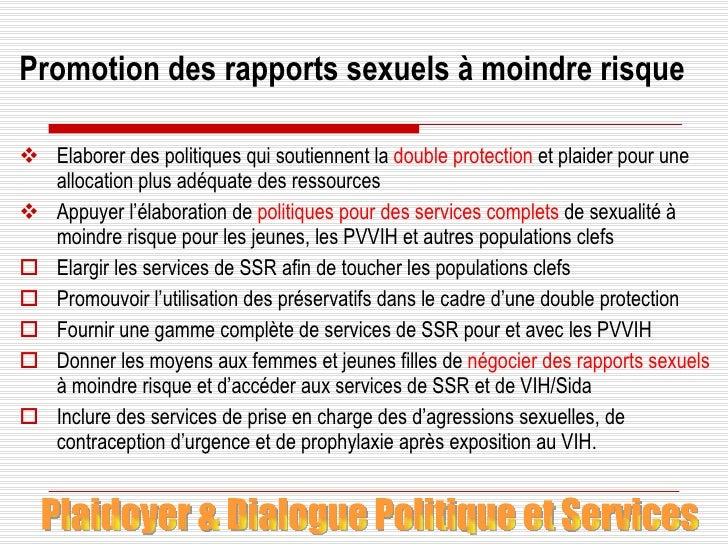 Promotion des rapports sexuels à moindre risque <ul><li>Elaborer des politiques qui soutiennent la  double protection  et ...