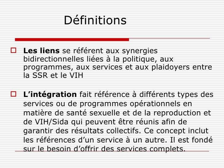 Définitions <ul><li>Les liens  se référent aux synergies bidirectionnelles liées à la politique, aux programmes, aux servi...