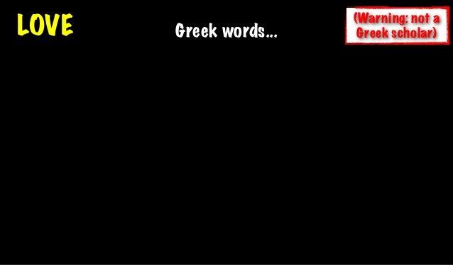 Love Greek Words Warning Not A Greek Scholar