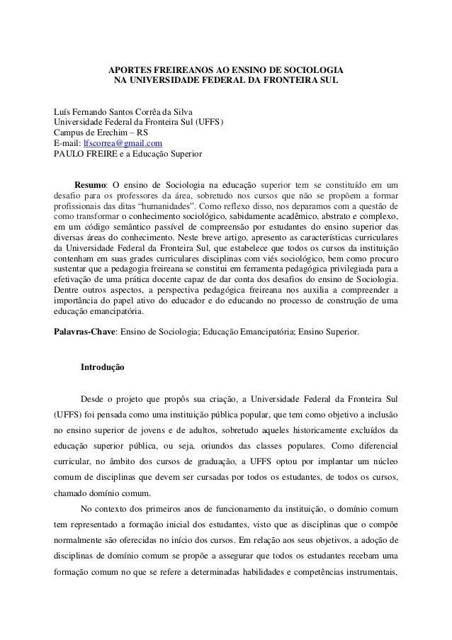 APORTES FREIREANOS AO ENSINO DE SOCIOLOGIANA UNIVERSIDADE FEDERAL DA FRONTEIRA SULLuís Fernando Santos Corrêa da SilvaUniv...