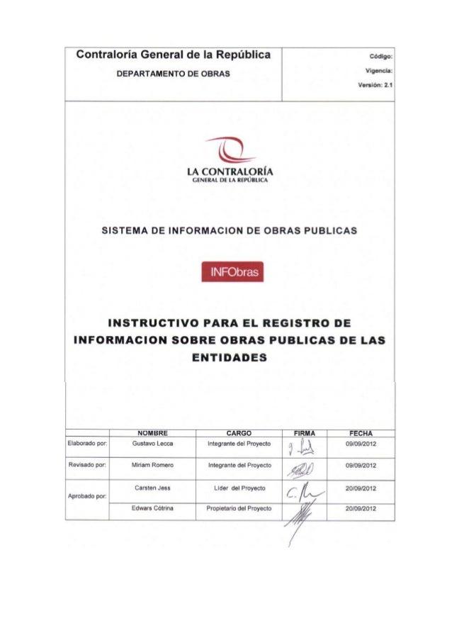 SISTEMA DE INFORMACIÓN DE OBRAS PUBLICAS –INFObras INSTRUCTIVO PARA EL REGISTRO - ENTIDADES Código: Vigencia: Versión: 2.0...