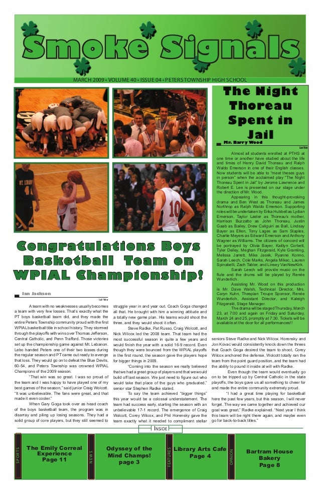 Smoke Signals March 2009 • volume 40 • issue 04 • Peters Township High School  The Night Thoreau Spent in Jail Mr. Barry W...