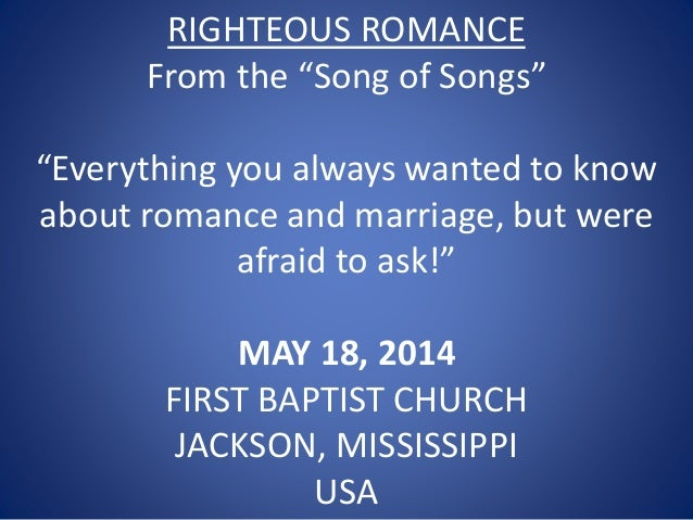 """RIGHTEOUS ROMANCE From the """"Song of Songs"""" """"Everything you always wanted to know about romance and marriage, but were afra..."""