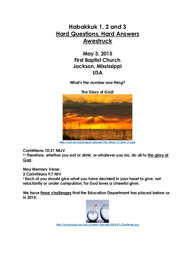 Habakkuk 1, 2 and 3 Hard Questions, Hard Answers Awestruck May 3, 2015 First Baptist Church Jackson, Mississippi USA What'...