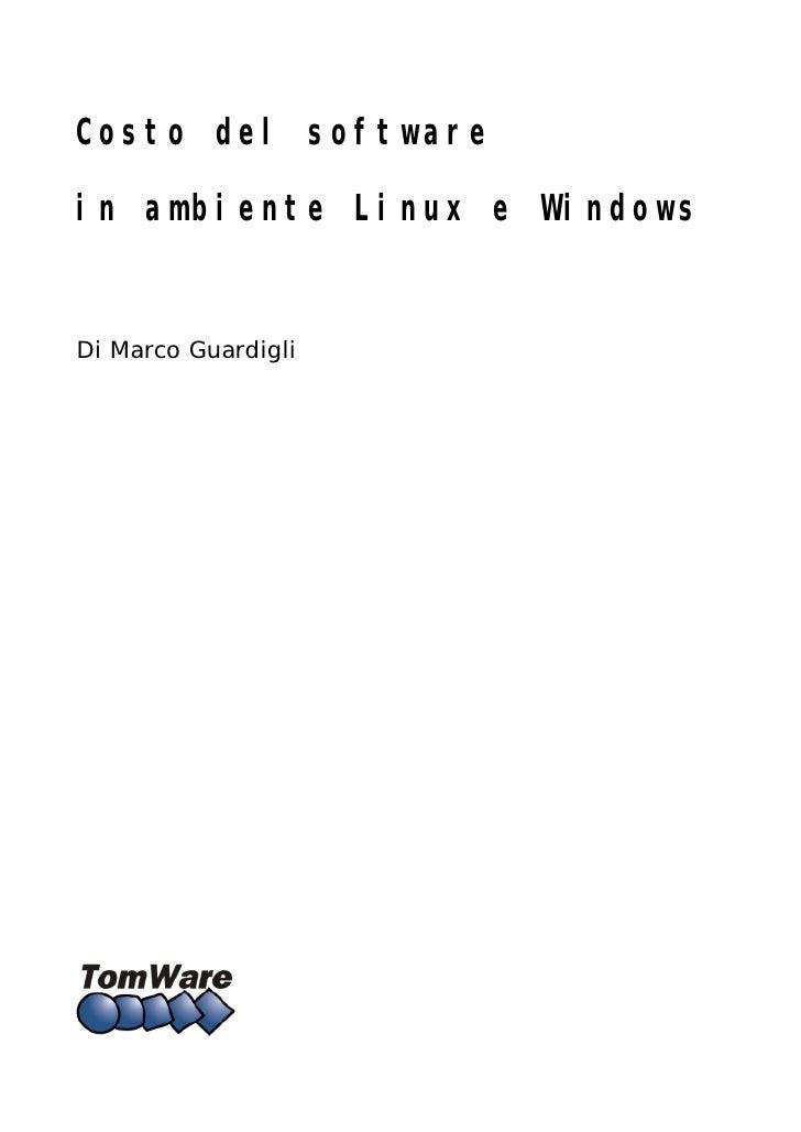 Costo del software  in ambiente Linux e Windows   Di Marco Guardigli