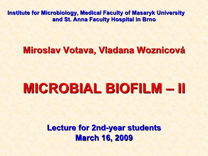 Institute  for  Microbiology, Medical Faculty of Masaryk University   and St. Anna Faculty Hospital  in Brno Miroslav Vota...