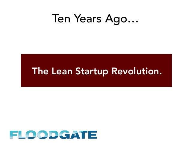 Ten Years Ago… The Lean Startup Revolution.