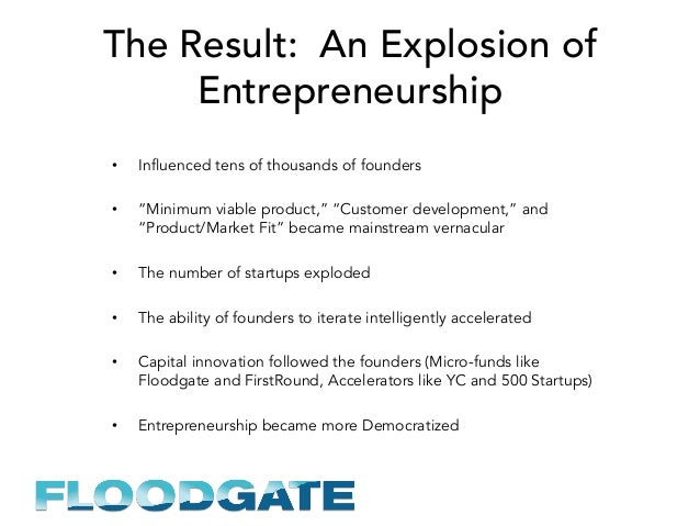 """The Result: An Explosion of Entrepreneurship • Influenced tens of thousands of founders • """"Minimum viable product,"""" """"Cus..."""