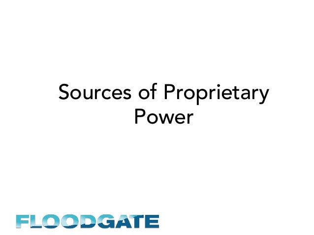 Sources of Proprietary Power