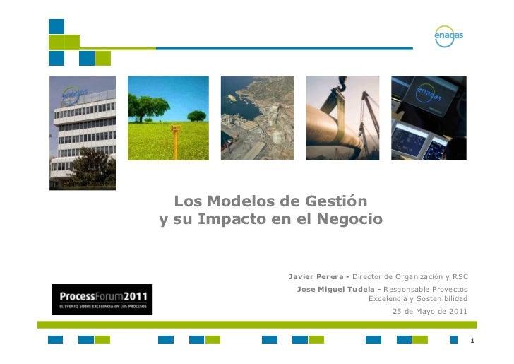 Los Modelos de Gestióny su Impacto en el Negocio               Javier Perera - Director de Organización y RSC             ...