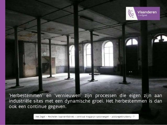 Evoluties in herbestemming van industrieel erfgoed: visie en cases (Kathleen Moermans) Slide 3