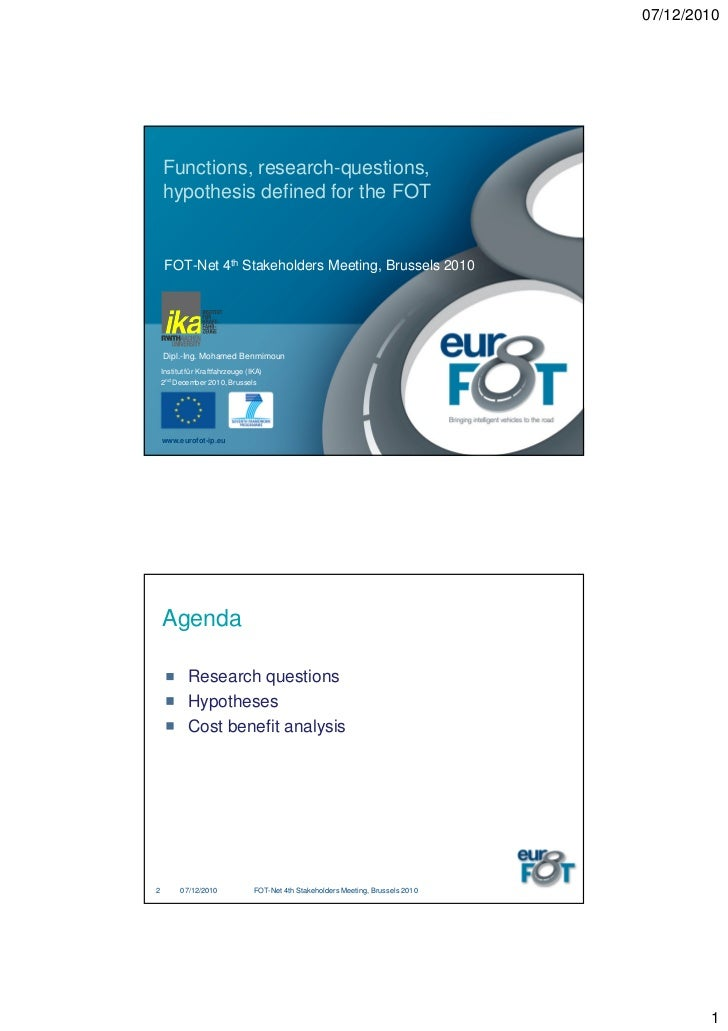 07/12/2010    Functions, research-questions,    hypothesis defined for the FOT     FOT-Net 4th Stakeholders Meeting, Bruss...