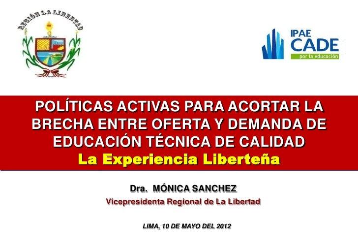 POLÍTICAS ACTIVAS PARA ACORTAR LABRECHA ENTRE OFERTA Y DEMANDA DE  EDUCACIÓN TÉCNICA DE CALIDAD     La Experiencia Liberte...