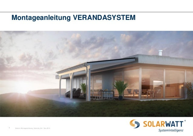 1  Montageanleitung VERANDASYSTEM  Version: Montageanleitung_Veranda_0v3 / Nov.2014