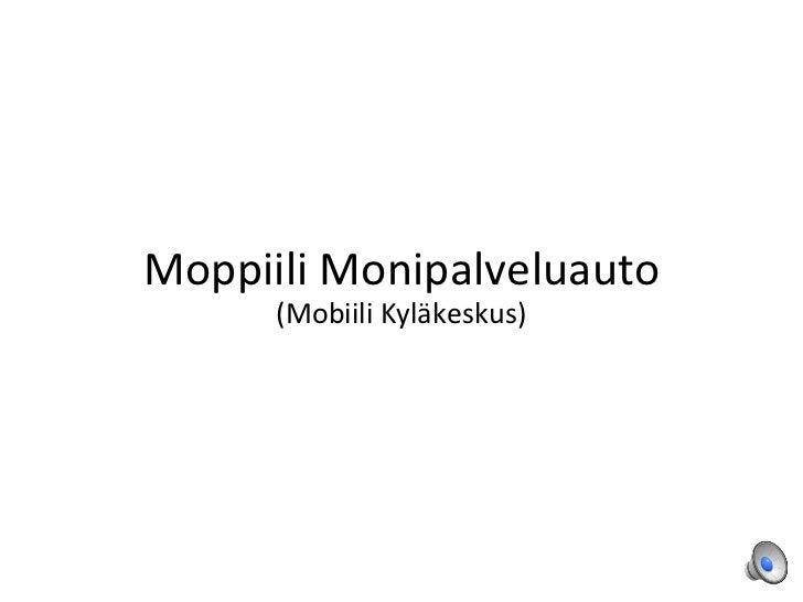 Moppiili Monipalveluauto (Mobiili Kyläkeskus)