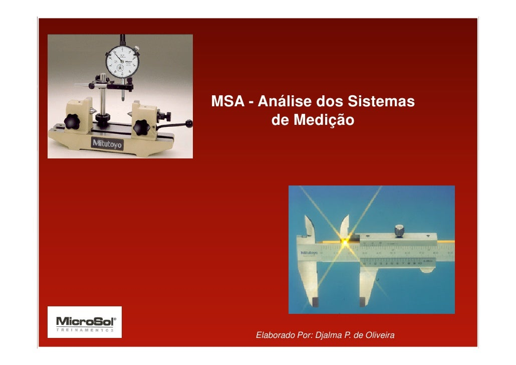 MSA - Análise dos Sistemas       de Medição     Elaborado Por: Djalma P. de Oliveira