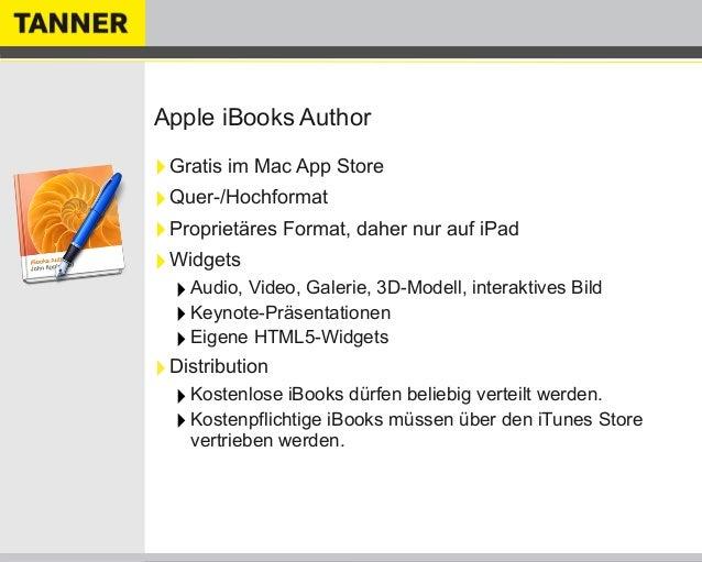 Apple iBooks Author‣Gratis im Mac App Store‣Quer-/Hochformat‣Proprietäres Format, daher nur auf iPad‣Widgets‣Audio, Video,...