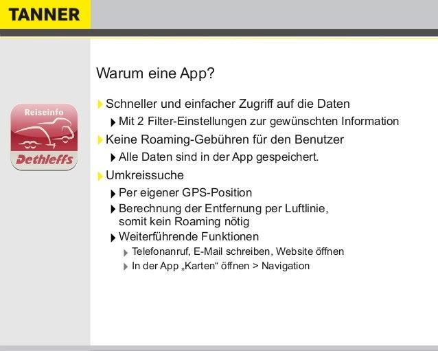 Warum eine App?‣Schneller und einfacher Zugriff auf die Daten‣Mit 2 Filter-Einstellungen zur gewünschten Information‣Keine...