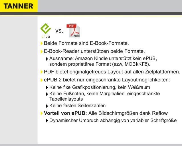 vs.‣Beide Formate sind E-Book-Formate.‣E-Book-Reader unterstützen beide Formate.‣Ausnahme: Amazon Kindle unterstützt kein ...