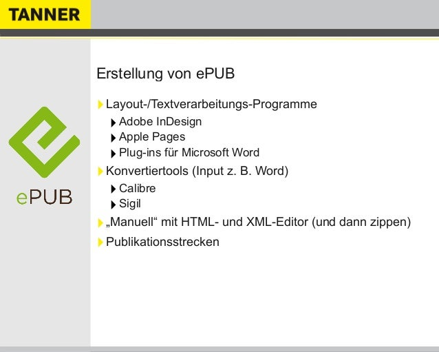 Erstellung von ePUB‣Layout-/Textverarbeitungs-Programme‣Adobe InDesign‣Apple Pages‣Plug-ins für Microsoft Word‣Konvertiert...