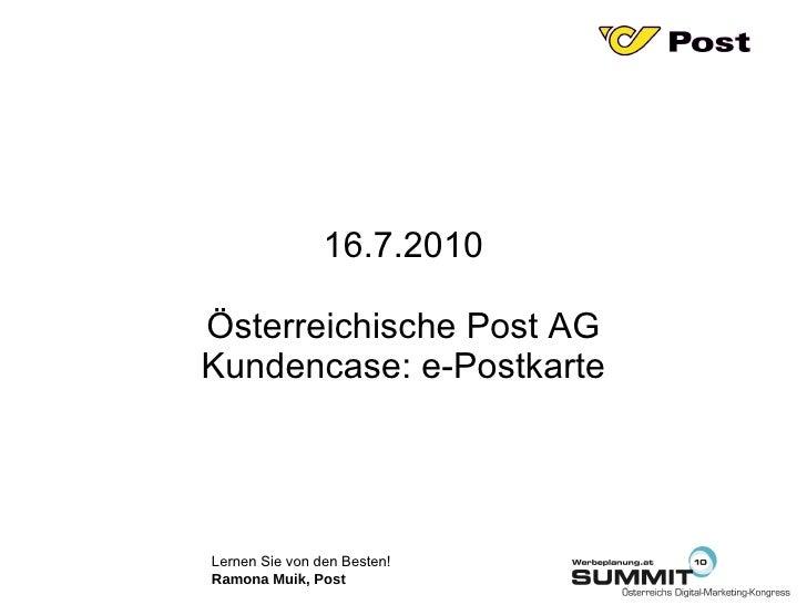 16.7.2010 Österreichische Post AG Kundencase: e-Postkarte