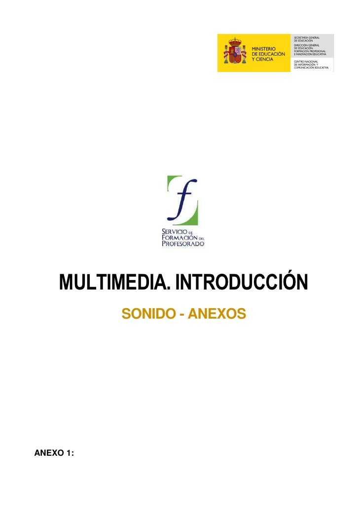 MULTIMEDIA. INTRODUCCIÓN            SONIDO - ANEXOS     ANEXO 1: