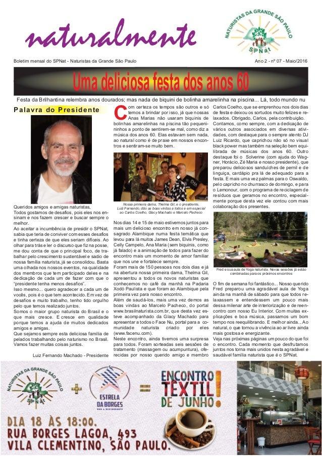 naturalmenteBoletim mensal do SPNat  Naturistas da Grande São Paulo Ano 2  nº 07  Maio/2016 C om certeza os tempos são ...