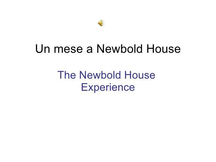 Un mese a Newbold House The Newbold House  Experience