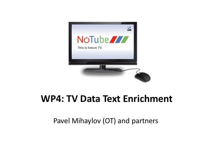 WP4: TV Data Text Enrichment    Pavel Mihaylov (OT) and partners