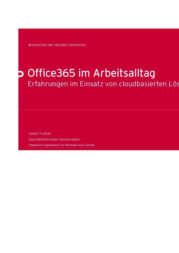 Office365 im ArbeitsalltagErfahrungen im Einsatz von cloudbasierten LösungenStefan TruthänGeschäftsführender Gesellschafte...