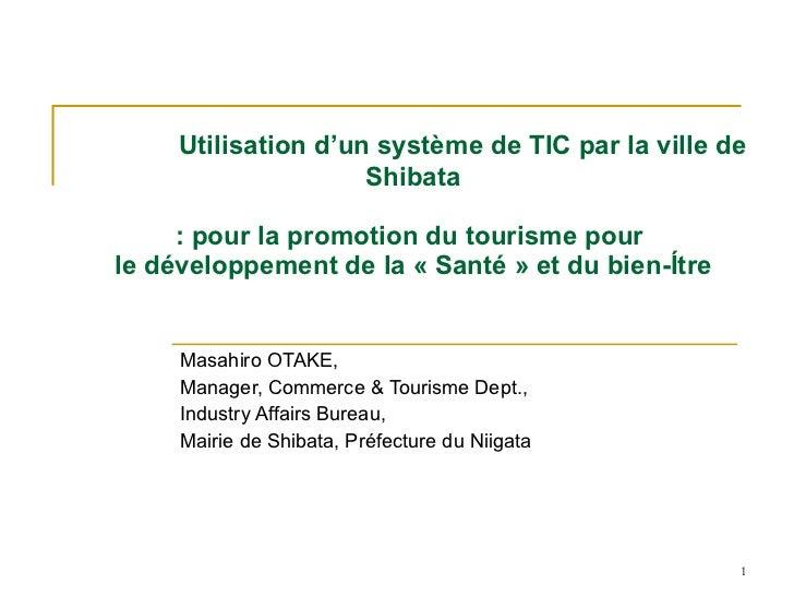 Utilisation d'un système de TIC par la ville de Shibata   : pour la promotion du tourisme pour  le développement de la...